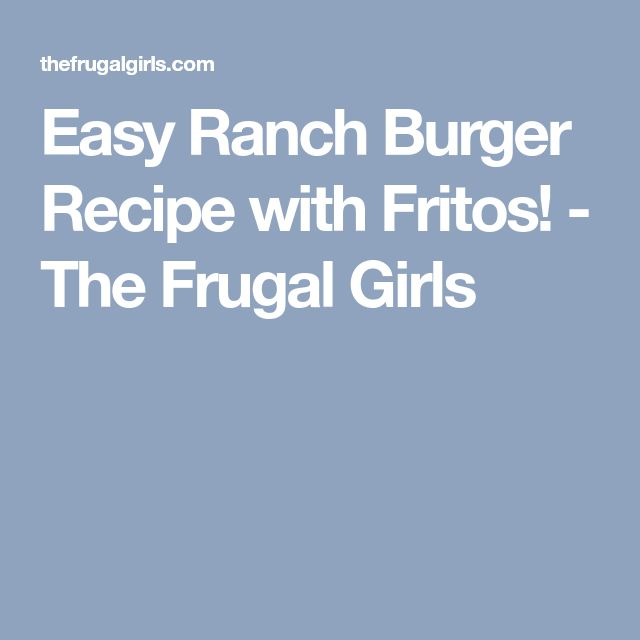 Easy Ranch Burger Recipe with Fritos! - The Frugal Girls