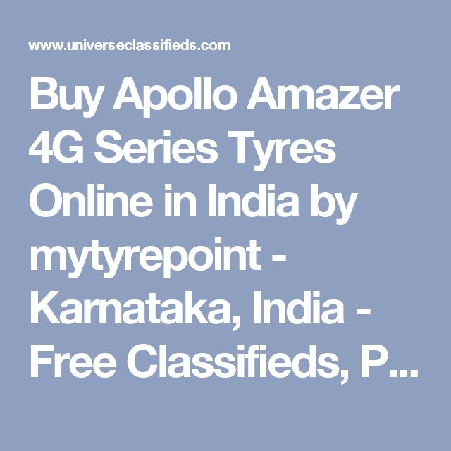 Buy Apollo Amazer 4G Series Tyres Online in India by mytyrepoint - Karnataka, India - Free Classifieds, Post Classified Ads Without Registration - Universe Classifieds