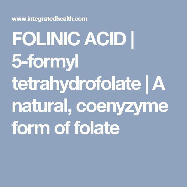 FOLINIC ACID | 5-formyl tetrahydrofolate | A natural, coenyzyme form of folate