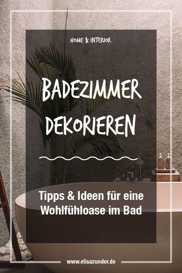 Badezimmer dekorieren: Tipps & Ideen für eine Wohlfühloase im Bad ...