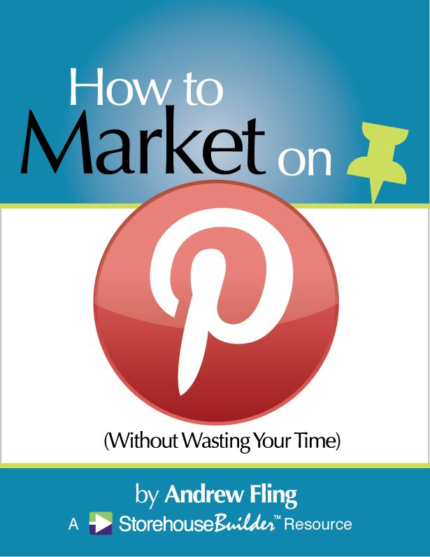 Marketing on Pinterest (Without Wasting Your Time) FREE eBook   http://storehousebuilder.com/general/marketing-on-pinterest-without-wasting-your-time.php