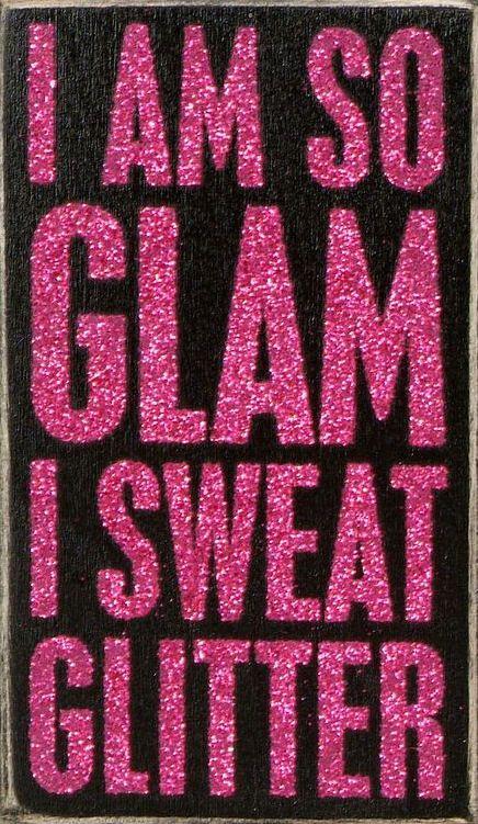 I Am So Glam .. I Sweat Glitter ♥ #quote #wall #art