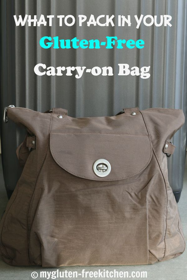 What to Pack in Your Gluten-free Carry-On Bag - Tips for your Gluten-free Travel by airplane!