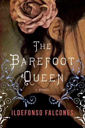 The Barefoot Queen by Ildefonso Falcones