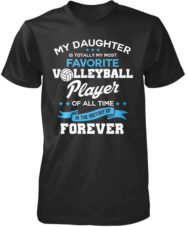 My Daughter Is Totally My Most Favorite Volleyball Player T-Shirt. The perfect t-shirt for a volleyball mom or dad. Order here - https://diversethreads.com/products/my-daughter-is-totally-my-most-favorite-volleyball-player?variant=4821213701