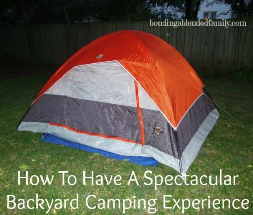 Fun Tips For How To Have A Spectacular Backyard Camping