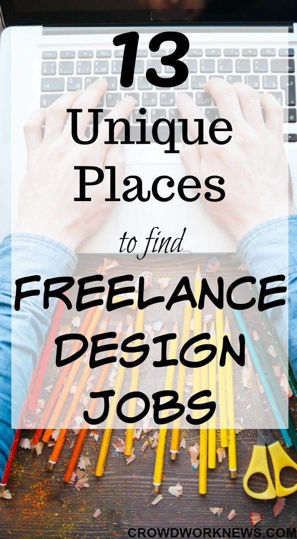 13 Unique Places To Find Freelance Design Jobs Freelance Design Jobs Creative Jobs Web Design Jobs