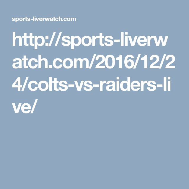 http://sports-liverwatch.com/2016/12/24/colts-vs-raiders-live/