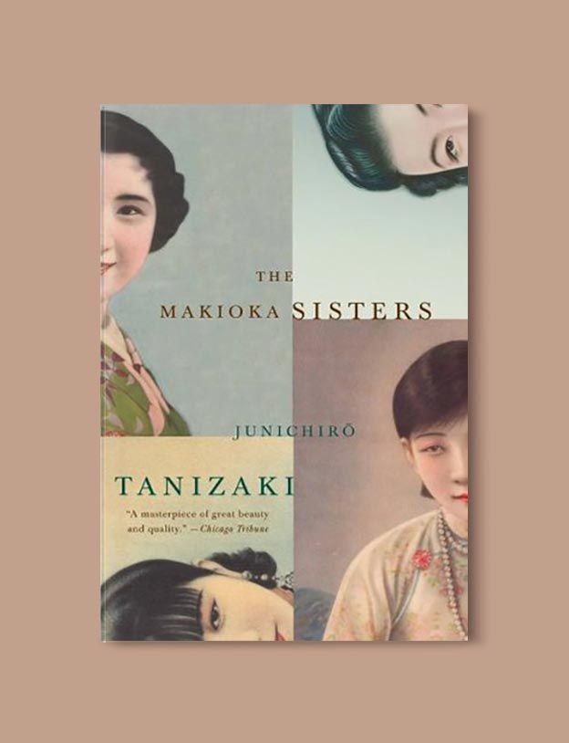 Books Set In Japan - The Makioka Sisters by Junichiro Tanizaki. For more books visit www.taleway.com to find books set around the world. Ideas for those who like to travel, both in life and in fiction. #books #novels #bookworm #booklover #fiction #travel #japan