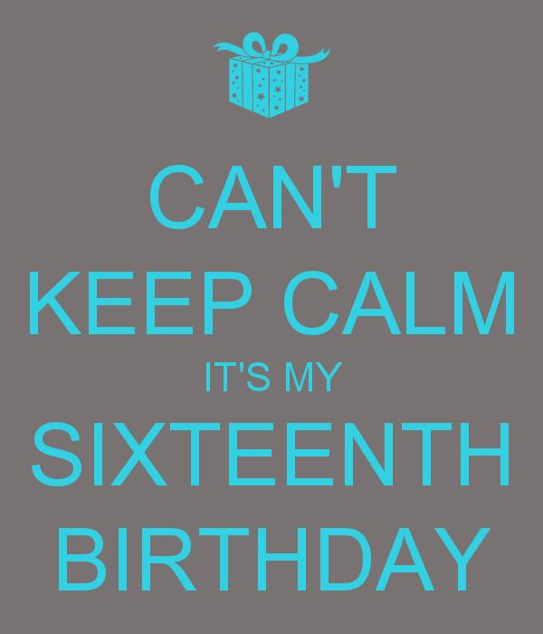 'CAN'T KEEP CALM IT'S MY SIXTEENTH BIRTHDAY' Poster