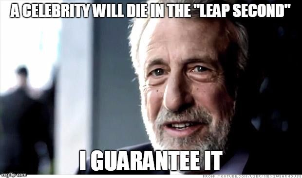 """Upon hearing that 2016 will be a """"leap second"""" longer.."""