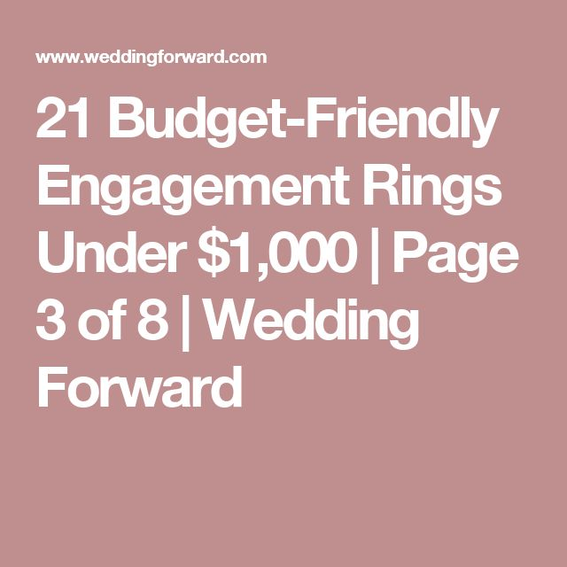 21 Budget-Friendly Engagement Rings Under $1,000 | Page 3 of 8 | Wedding Forward