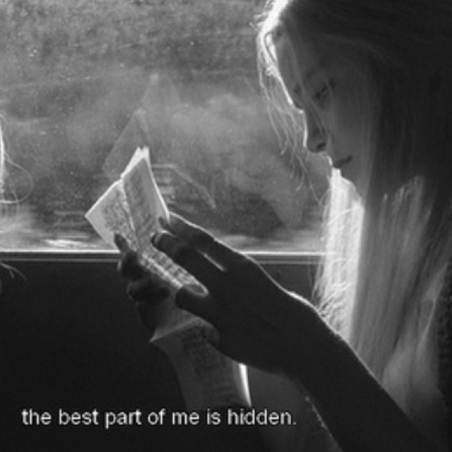 """The best part of me is hidden."""