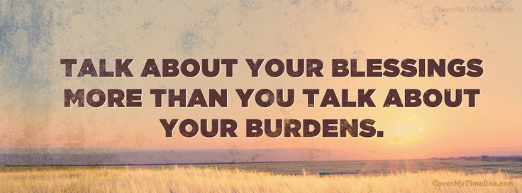 Quote - Talk About Your Blessings More Than You Talk About Your Burdens - Free Facebook Covers, Facebook Timeline Profile Covers