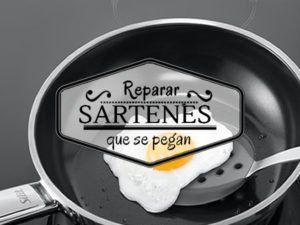 Reparar sartenes que se pegan