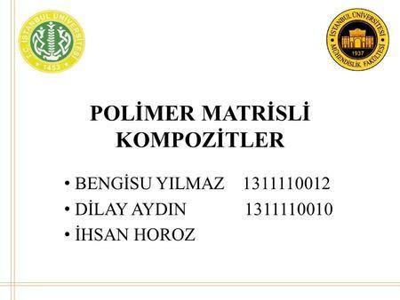 POLİMER MATRİSLİ KOMPOZİTLER>