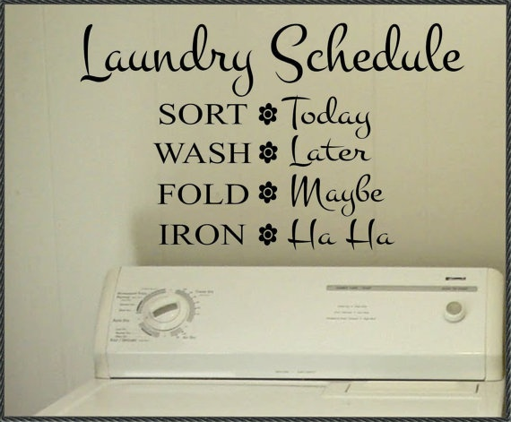 my laundry for sure....Wall Decor, Iron Boards, Vinyls Wall, Quote, Vinyls Projects, Laundry Schedule, Wall Letters, True Stories, Laundry Room
