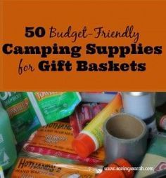 Know someone who enjoys camping and the outdoors? Fill a gift basket from the 50 Budget-Friendly Camping Supplies ideas and delight your gift recipient.