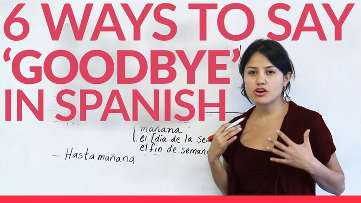 6 ways to say goodbye in Spanish