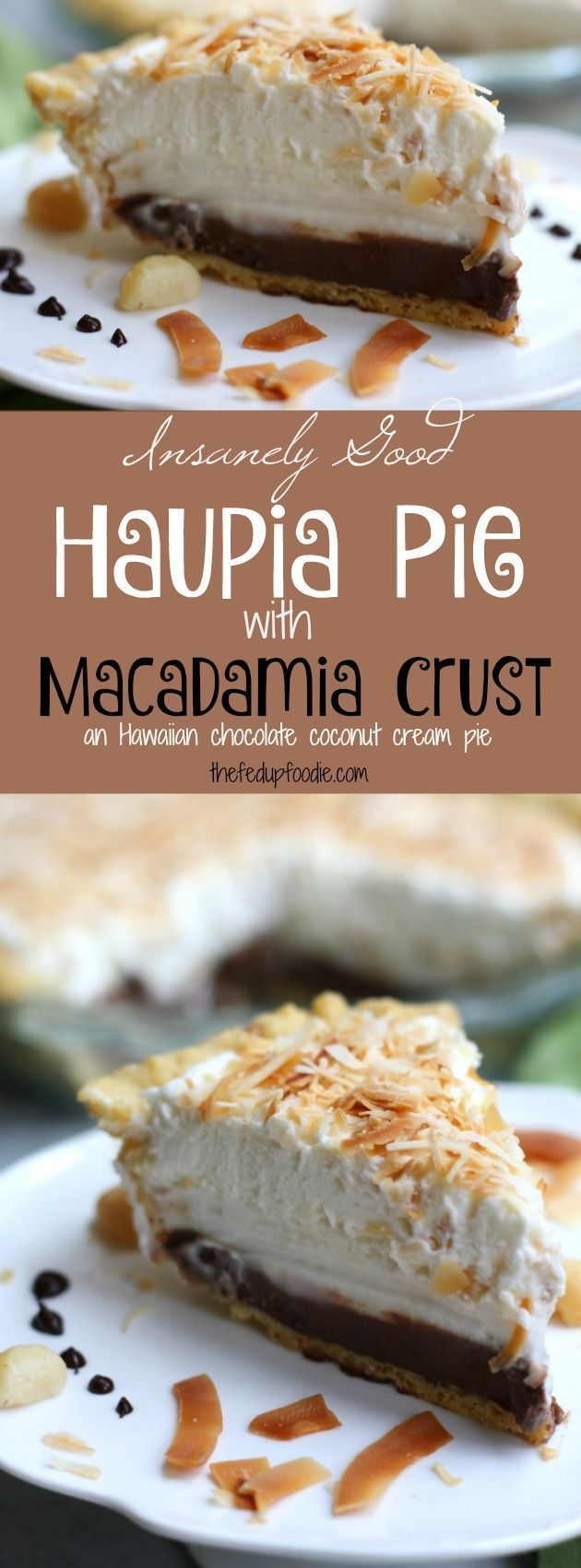 Haupia Pie recipe is an insanely good Hawaiian pie. Macadamia nut crust is covered in chocolate coconut filling and another layer of homemade creamy coconut pudding. All this is topped with fluffy whipped cream. This is one of the best pies I have ever had and by far my absolute favorite! https://www.thefedupfoodie.com