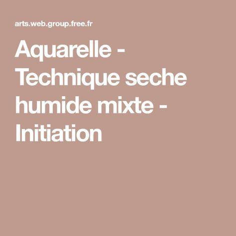 Aquarelle - Technique seche humide mixte - Initiation