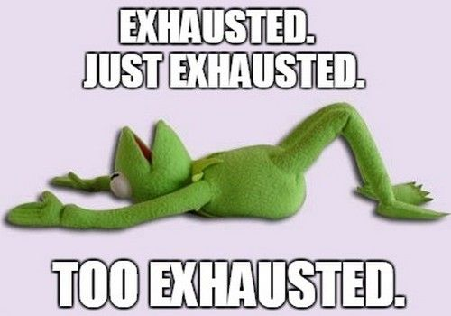 25 Exhausted Memes You Ll Find Way Too Funny Sayingimages Com So Tired Meme Tired Quotes Funny Exhausted Quotes Funny