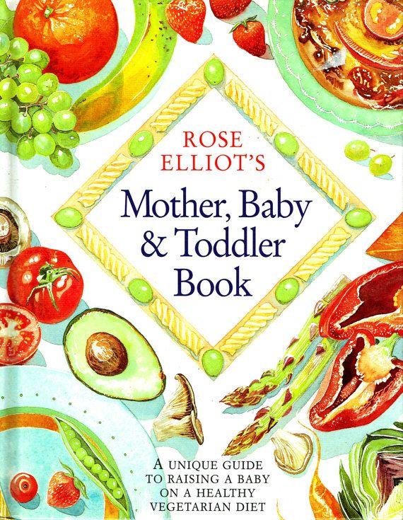 Vegetarian Cook Book Mother Baby and Toddler Rose Elliot