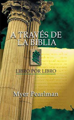 A través de la Biblia: Libro por libro – Myer Pearlman ~ Asombroso Dios