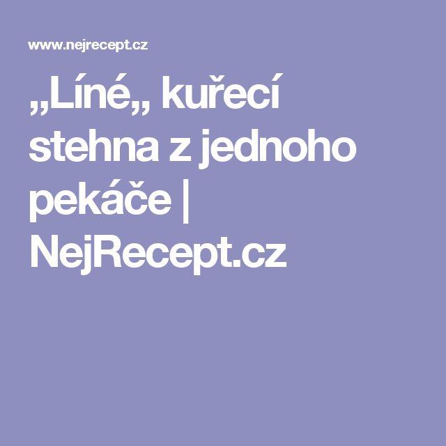 ,,Líné,, kuřecí stehna z jednoho pekáče | NejRecept.cz