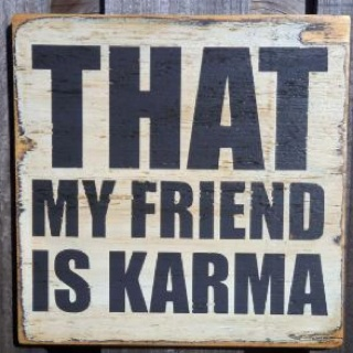 karma ........: Wall Art, Wood Signs, Truths, My Friends, True Dat, Favorite Quotes, Quotes Quotes, Vintage Inspiration, Karma Bitch