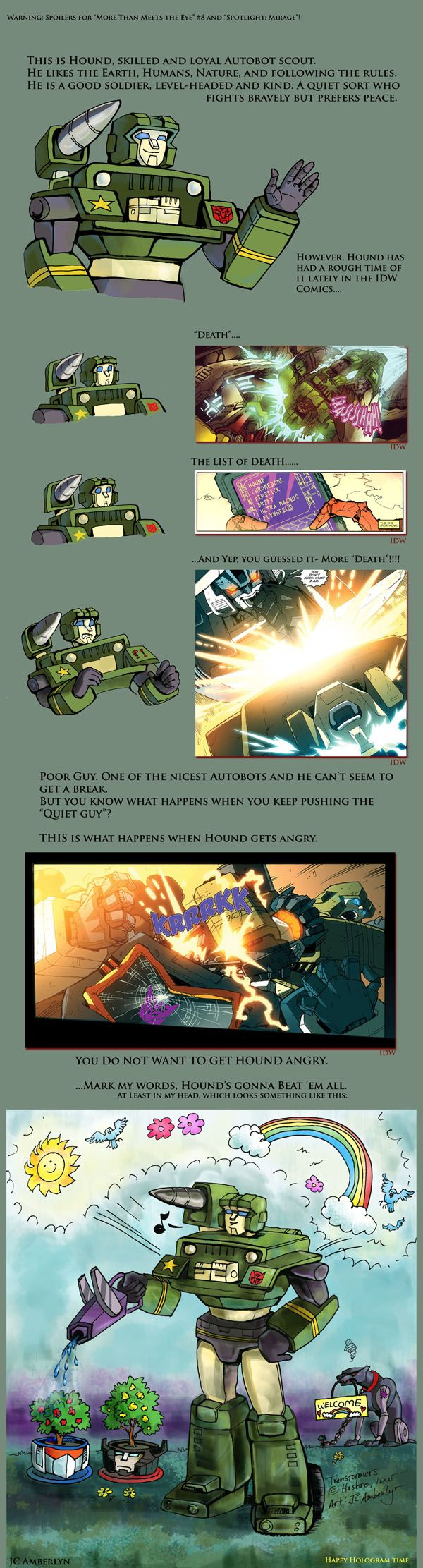 I love Hound so much. One of my favorite mechs. And I sware from here to Cybertron and back if Michel Bay kills him off that guy is in for a world hurt. Maybe I could tell Shockwave that he's free for experementation :D