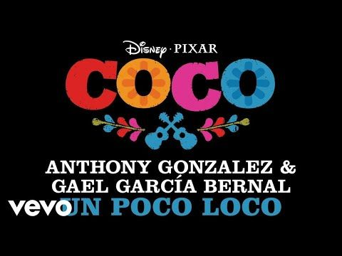 "Anthony Gonzalez, Gael García Bernal - Un Poco Loco (From ""Coco""/Audio Only) - YouTube"