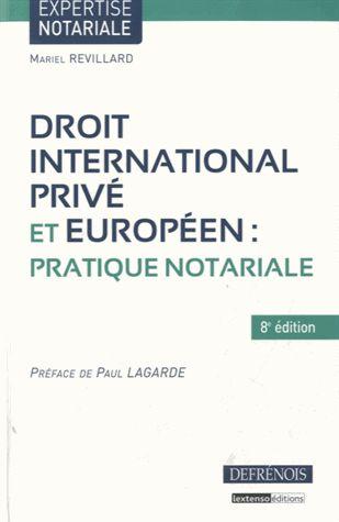Droit international privé et européen. Pratique notariale 8e édition