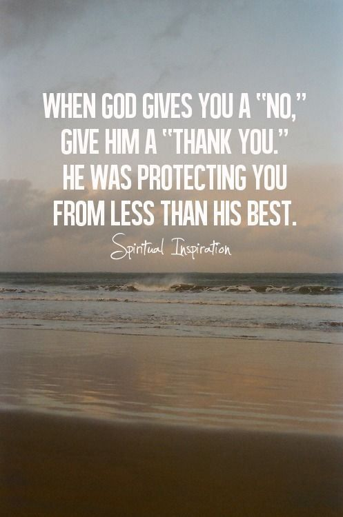 """When God gives you a """"no,"""" give him a """"thank you."""" He was protecting you from less than his best. - spiritual inspiration - Liz Marie Blog"""