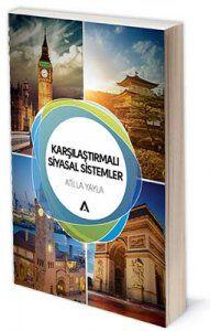 Karşılaştırmalı Siyasal Sistemler   Atilla Yayla   ISBN: 978-975-250-042-6   Ebat: 16x24 cm   142 Sayfa