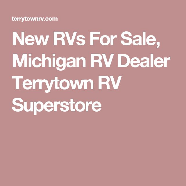 New RVs For Sale, Michigan RV Dealer Terrytown RV Superstore