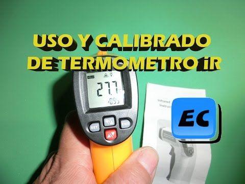 Uso y calibracion de un termometro infrarrojo - YouTube