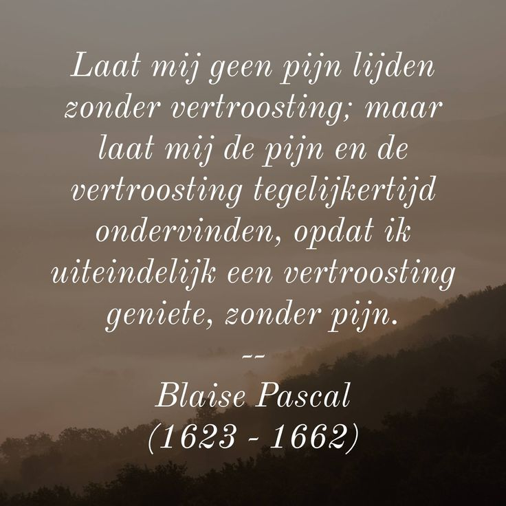 Vertroostende pijn - Blaise Pascal (1623 - 1662)