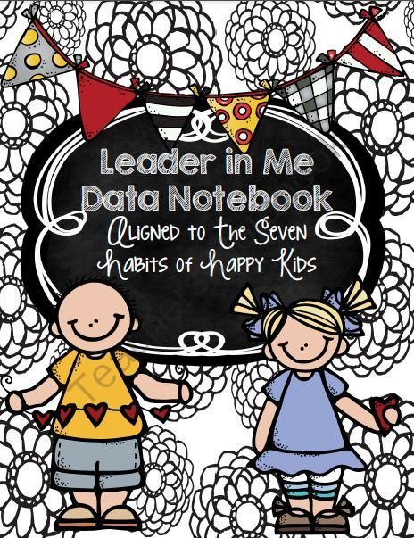 Seven Habits Leadership Data Notebook from Julie Bochese on TeachersNotebook.com -  (43 pages)  - Seven Habits Leadership Data Notebook