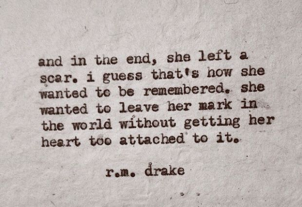 R M Drake Quote: She Wanted To Leave Her Mark In The World Workout Getting