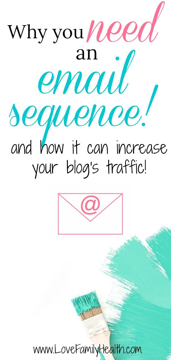 Why you need an email sequence in your life! And how it can increase your blog's traffic! - Love. Family. Health.