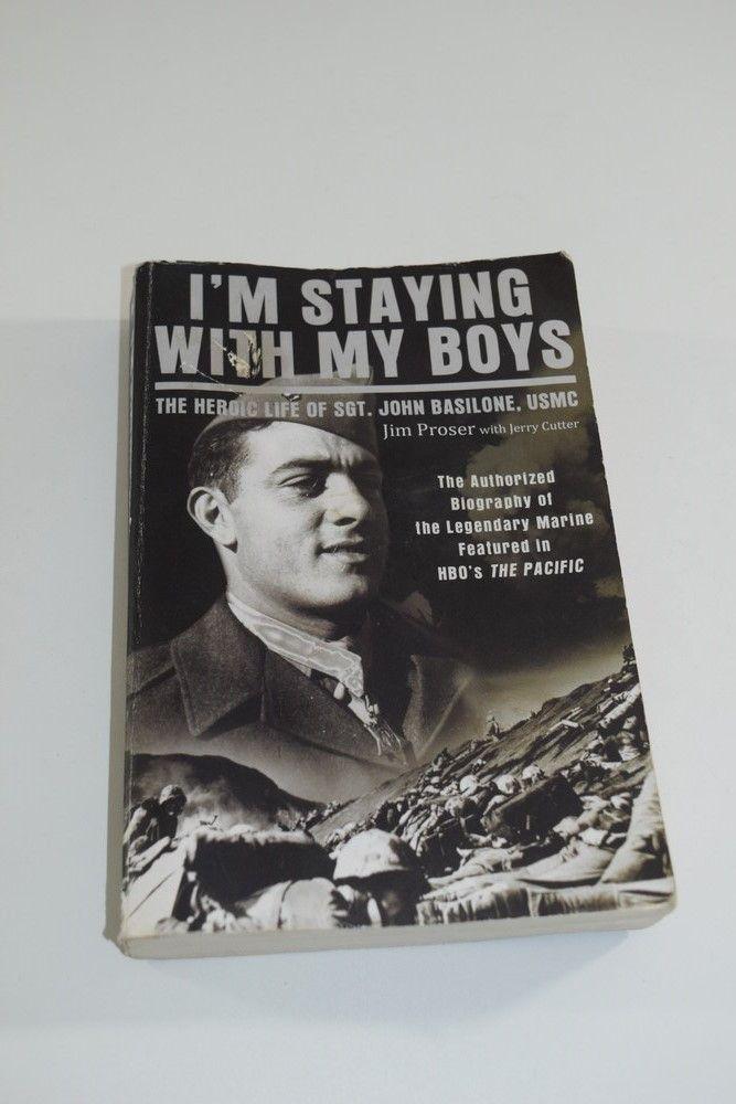 I'm Staying with My Boys: The Heroic Life of Sgt. John Basilone, USMC