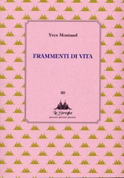 Yves Montand - Frammenti di vita - Via del Vento Edizioni
