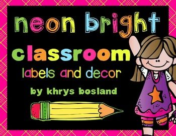 neon, bright, and colorful classroom decor and labels!