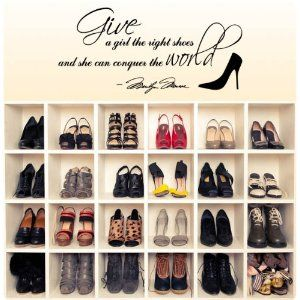 Marilyn Monroe Give A Girl Shoes....Conquer the World Quote Wall Decal Decor Large Nice Sticker: Dreams Closet, Shoes Display, Shoes Wall, Shoes Shelves, Shoecloset, Shoes Organizations, Shoes Storage, Shoes Closet, Shoes Racks