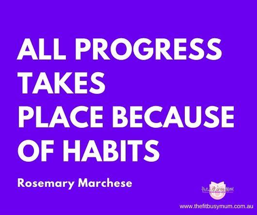 Habits. www.thefitbusymum.com.au