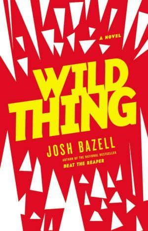 Book Review: Wild Thing, by Josh Bazell