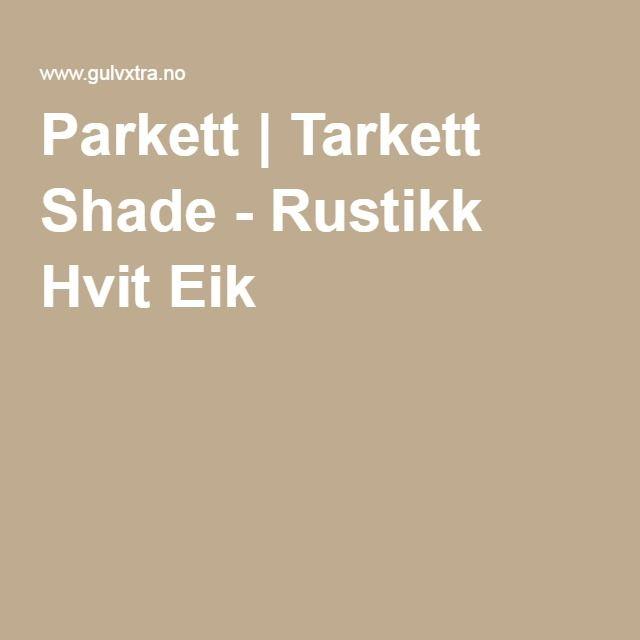 Parkett | Tarkett Shade - Rustikk Hvit Eik