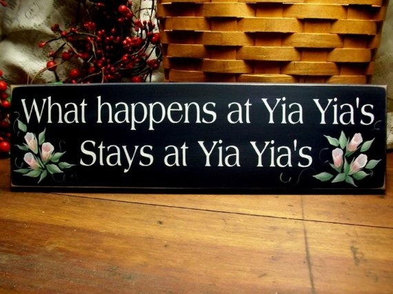 What happens at Yia Yia's Stays at Yia Yia's....haha, i am absolutely about to buys this for MY yiayia<3