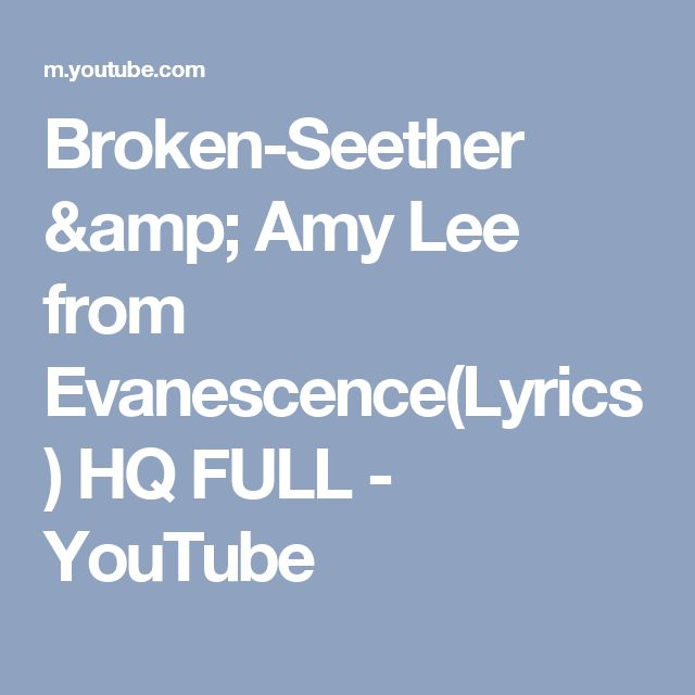 Broken-Seether & Amy Lee from Evanescence(Lyrics) HQ FULL - YouTube